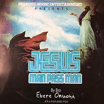 Jesus Man Pass Man