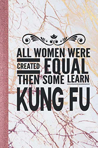 """All Women Learn Kung Fu: Journal For The Martial Arts Chinese Boxing Woman Girl - Best Fun Gift For Sifu Shifu Teacher Student - Rose Gold Marble Cover 6""""x9"""" Notebook"""