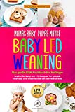 Mamas Baby, Papas maybe - Baby led Weaning – das große BL