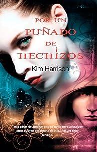 Por un puñado de hechizos par Kim Harrison
