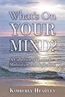 What's on Your Mind?: A Collection of Quotes for Meditation and Reflection