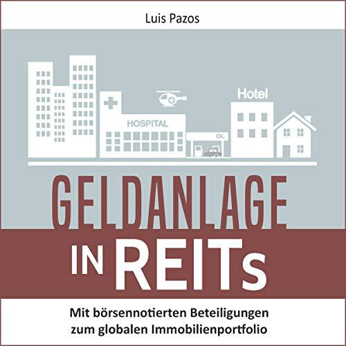 Geldanlage in REITs: Mit börsennotierten Beteiligungen zum globalen Immobilienportfolio Titelbild