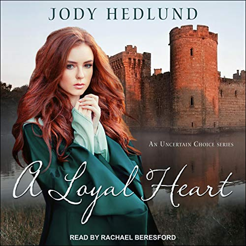 A Loyal Heart Audiobook By Jody Hedlund cover art