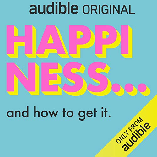 Happiness...and How to Get It cover art