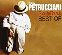 So What: The Best of Michel Petrucciani