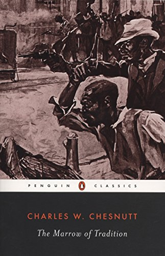 The Marrow of Tradition (Penguin Twentieth Century Classics)