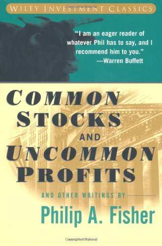 Common Stocks and Uncommon Profits: And Other Writings