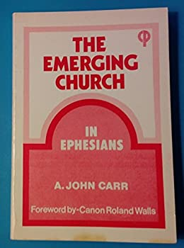 Paperback The Emerging Church: In Ephesians Book