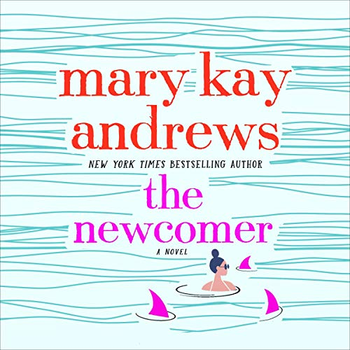 The Newcomer Audiobook By Mary Kay Andrews cover art