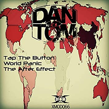Tap The Button/World Panic/The After Effect
