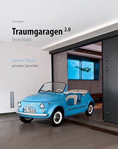 Traumgaragen 2.0 Deutschland: gelebte Träume privater Sammler