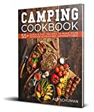 Camping Cookbook: 55+ Quick & Easy Recipes to Make Your Outdoor Adventures Unforgettable