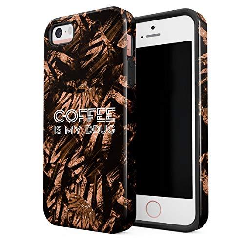 Cover per iPhone 5 & 5s & SE Case Coffee Is My Drug Resistente agli Urti, Guscio Rigido a 2 Strati in PC + Custodia Protettiva in TPU a Design Ibrido