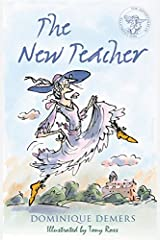 The New Teacher: Illustrated by Tony Ross (The Adventures of Mademoiselle Charlotte series): Vol 1 (Mademoiselle Charlotte 1) Kindle Edition
