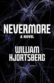 Nevermore: A Novel by [William Hjortsberg]