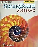 Texas - Spring Board Algebra 2 - Teachers Edition