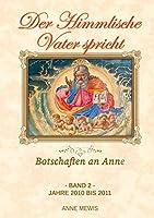Der Himmlische Vater spricht - Band 2: Botschaften an Anne