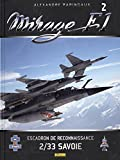 Mirage F1 : Tome 2, Escadron de reconnaissance 2/33 Savoie