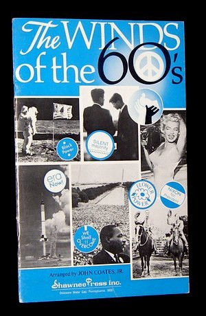 The Winds of the 60's, a Choral Montage for Mixed Voices Arranged By John Coates, Jr. Songs Are Both Sides Now; Downtown; Moon River; I Want to Hold Your Hand; Up, up and Away; Traces; Blowin' in the Wind/ Satb/piano (Blowin In The Wind Piano Sheet Music)
