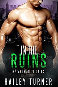 In the Ruins (Metahuman Files Book 2) by [Hailey Turner]