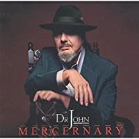 Mercenary by Dr. John (2006-05-16)