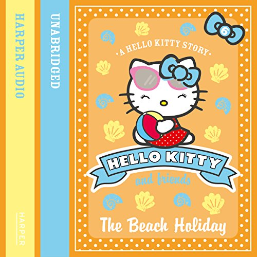 The Beach Holiday: Hello Kitty and Friends, Book 6 cover art