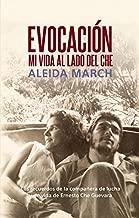 Evocación: Mi vida al lado del Che (Centro de Estudios Che Guevara) (Spanish Edition)
