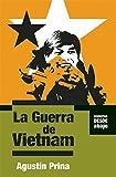 La Guerra De Vietnam: 0 (Historias Desde Abajo)