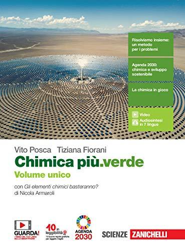 Chimica più.verde. Volume unico. Per le Scuole superiori. Con e-book. Con espansione online
