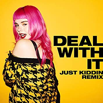 Deal With It (Just Kiddin Remix)