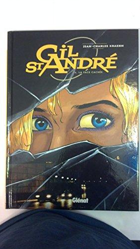 Gil St-André, tome 2 : La face cachée