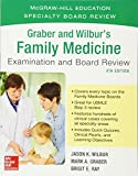 Graber and Wilbur's Family Medicine Examination and Board Review, Fourth Edition (Family Practice Examination...