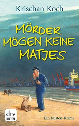 Mörder mögen keine Matjes: Ein Küsten-Krimi (Thies Detlefsen & Nicole Stappenbek 7)