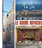 Le Guide officiel. Plus belle la vie