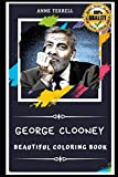 George Clooney Beautiful Coloring Book: Stress Relieving Adult Coloring Book for All Ages