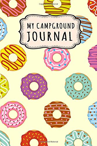 My Campground Journal: My Camping Journal / Campground Notebook Logbook   Donut Design   109 Pages (6x9)