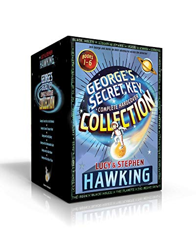 George's Secret Key Complete Hardcover Collection: George's Secret Key to the Universe; George's Cosmic Treasure Hunt; George and the Big Bang; George and the Unbreakable Code; George and the Blue Moon; George and the Ship of Time