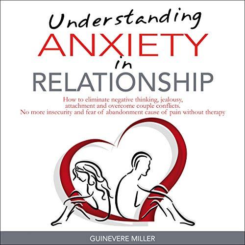 Understanding Anxiety in Relationship audiobook cover art