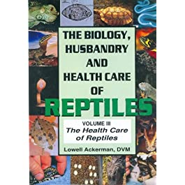 The Biology, Husbandry and Health Care of Reptiles: The Health Care of Reptiles v. 3