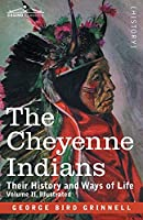 The Cheyenne Indians: Their History and Ways of Life, Volume II