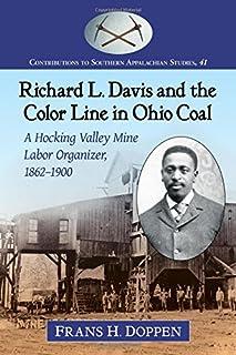 Richard L. Davis and the Color Line in Ohio Coal: A Hocking Valley Mine Labor Organizer, 1862-1900