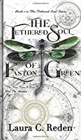 The Tethered Soul of Easton Green: The Tethered Soul Series