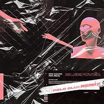Sleepover (Polo Club Remix)