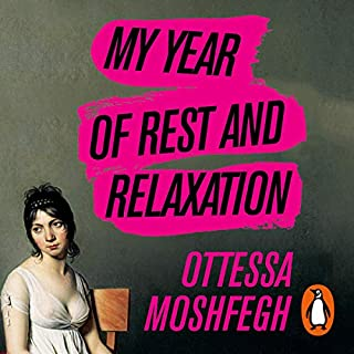 My Year of Rest and Relaxation                   By:                                                                                                                                 Ottessa Moshfegh                               Narrated by:                                                                                                                                 Julia Whelan                      Length: 7 hrs and 15 mins     14 ratings     Overall 4.5