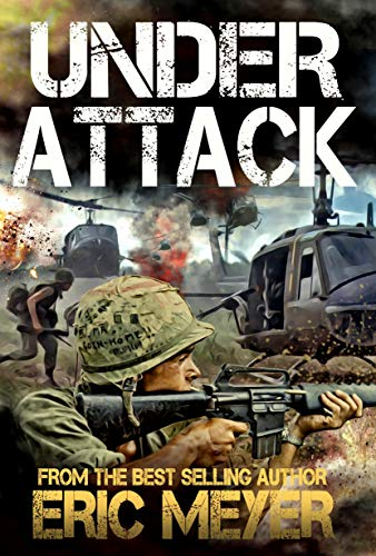 Under Attack (Battleground Vietnam Book 3) by [Eric Meyer]