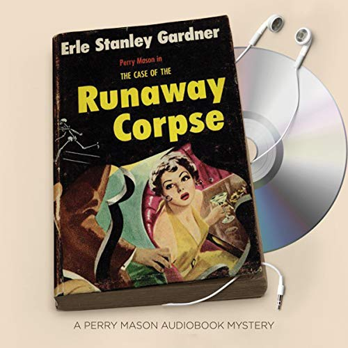 The Case of the Runaway Corpse Audiobook By Erle Stanley Gardner cover art