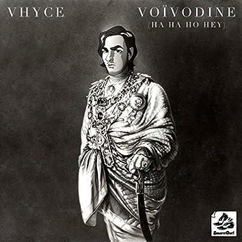 Voivodine (Ha Ha Ho Hey)