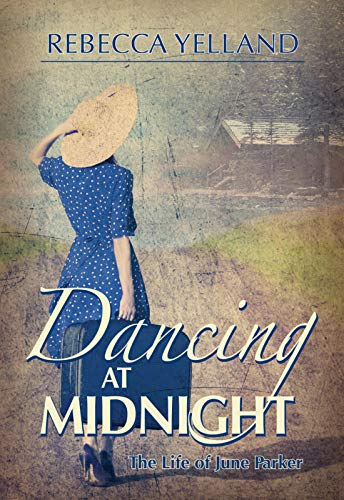 Dancing At Midnight - The Life Of June Parker by Rebecca Yelland ebook deal