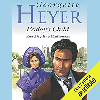 Friday's Child                   By:                                                                                                                                 Georgette Heyer                               Narrated by:                                                                                                                                 Eve Matheson                      Length: 13 hrs and 45 mins     194 ratings     Overall 4.5