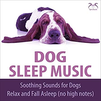 Dog Sleep Music - Soothing Sounds for dogs, relax and fall asleep (no high notes)